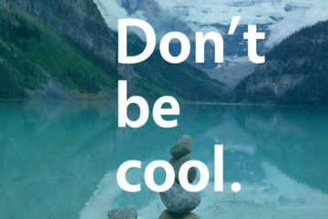 Don't Be Cool