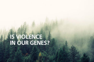 Is Violence in Our Genes?