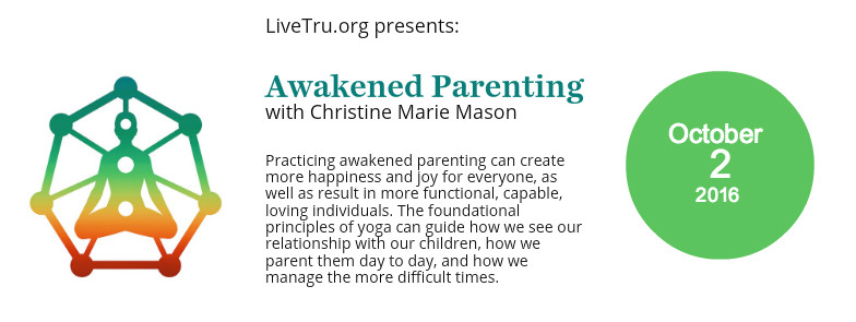 Awakened Parenting with Christine Marie Mason and LiveTru