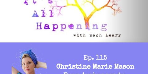 Zach Leary It's All Happening Christine Marie Mason Ep 115