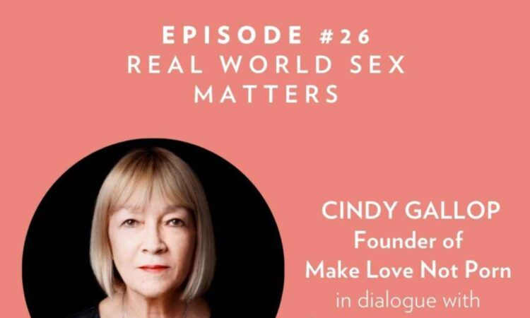 A Conversation with Cindy Gallop, Founder of Make Love Not Porn