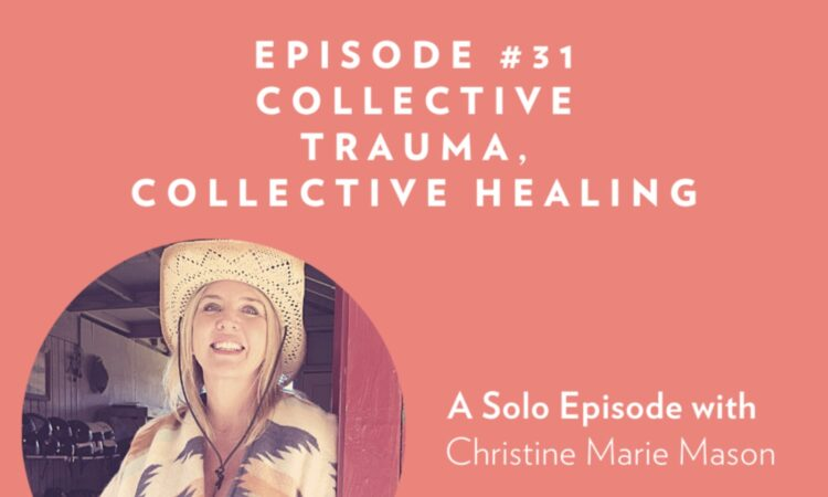 Healing Collective Trauma (Part 1)