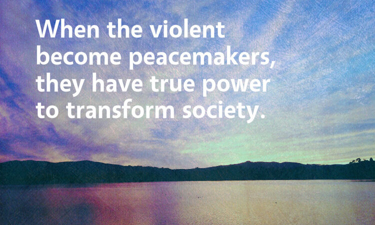Violent to Peace